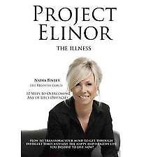 Project Elinor: The Illness. NADIA FINLEY.Life Coach. EXPRESSpost