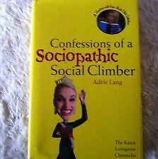 Confessions of a Sociopathic Social Climber Hardcover Book