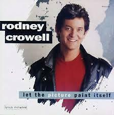 Rodney Crowell-Let The Picture Paint Itself cd