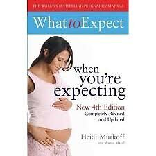 What to expect when you are expecting 4th Edition