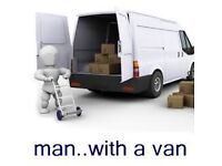 Man and Van. Removal. Professional. Reliable .Cheapest in Town
