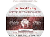 WANT A JOB? WANT TO START WORKING RIGHT AWAY? VISIT JOB WORLD FACTORY