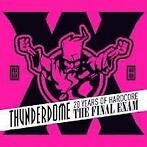 Thunderdome 20 Years Of Hardcore The Final Exam