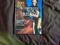 100 Ways to improve your riding - paperback and hard back £10 each post inc