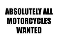 Motorbikes WANTED cash waiting