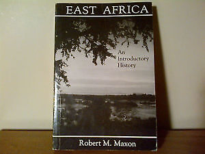 East Africa BOOK : An Introductory History by Robert M. Maxon