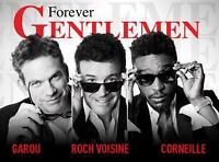 FOREVER GENTLEMAN x2 ~ VENDREDI LE 18 MARS ~ FRIDAY MARCH 18th