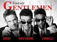 FOREVER GENTLEMAN x2 ~ FRIDAY MARCH 18th ~ VENDREDI LE 18 MARS