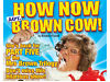 How Now Mrs Brown Cow Tickets - Leeds Hull