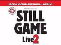 4 x STILL GAME TICKETS 04-02-2017 at 14.30 FOR SALE £106 Each (Face Value)