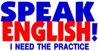 Is English your Second Language?  Need help speaking to others?