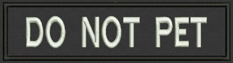 """DO NOT PET Name Tag, Patch, 8"""" x 2"""" - Sew on Or Iron On"""