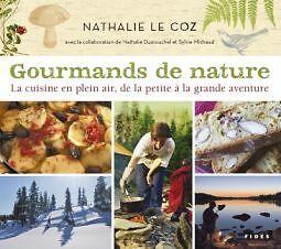 GOURMANDS DE NATURE - LA CUISINE EN PLEIN AIR. N. LE COZ
