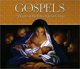 The Gospels A Vault Life of Jesus Christ