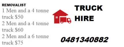 REMOVALIST AND TRUCK HIRE