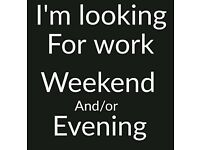 WANTED: Part time weekend work