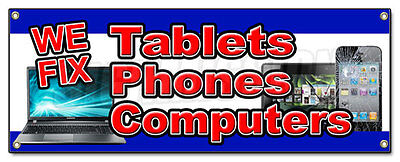 WE FIX TABLETS PHONES COMPUTERS BANNER SIGN screen repair cellphones broken