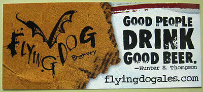 GOOD PEOPLE DRINK GOOD BEER STICKER Flying Dog Brewery, Frederick, MARYLAND Neat