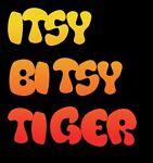 Itsy Bitsy Tiger