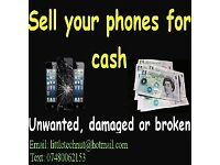 WANTED: I will pay CASH for your unwanted, broken or damaged smartphones.
