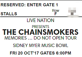 The Chainsmoker Row F tickets X 4 (together)