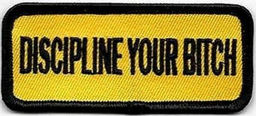 DISCIPLINE YOUR BITCH EMBROIDERED PATCH BIKER VEST PATCH