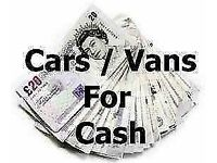 CARS / VANS WANTED ..CASH WAITING