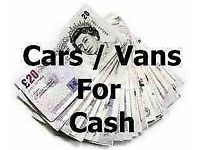 CASH WAITING FOR CARS & VANS HERE £100 - £1500