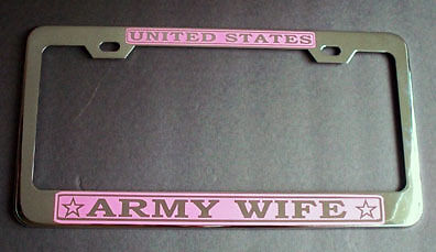 US UNITED STATES ARMY WIFE Metal License Plate Frame