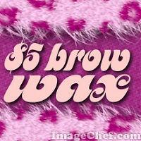 Five Dollar Eyebrow Wax!