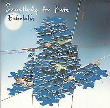 SOMETHING FOR KATE - Echolalia CD *NEW  sealed*