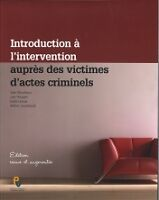 Introduction à l'intervention auprès des victimes d'actes crim.