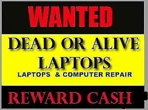 Wanted Dead or Alive Laptops CASH PAID$$$