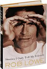 Stories I Only Tell My Friends Author: Rob Lowe  Hard Copy