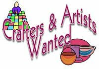 CRAFTERS AND ARTISANS WANTED