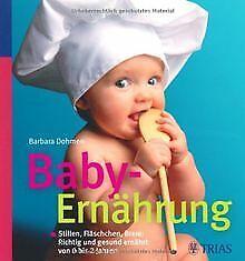 Baby-Ernährung: Stillen, Fläschchen, Breie: Richtig und ... | Buch | Zustand gut