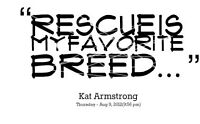 Animal adoption/rescue :)