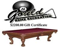 $2200.00 Gift Certificate From Goulds Billiard and Patio