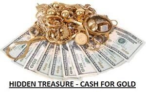 NEED CASH?  HIDDEN TREASURE CASH FOR GOLD