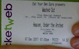 Two (2) tickets for Washed Out gig at Heaven Thur 07 Dec FACE VALUE