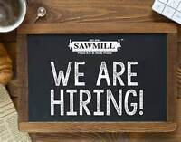 SAWMILL SHERWOOD PARK IS NOW HIRING ALL POSITIONS