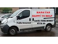Man and van happy to help. Save your money with us 15£