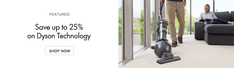Save up to 25% on Dyson Technology