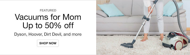 Vacuums for Mom