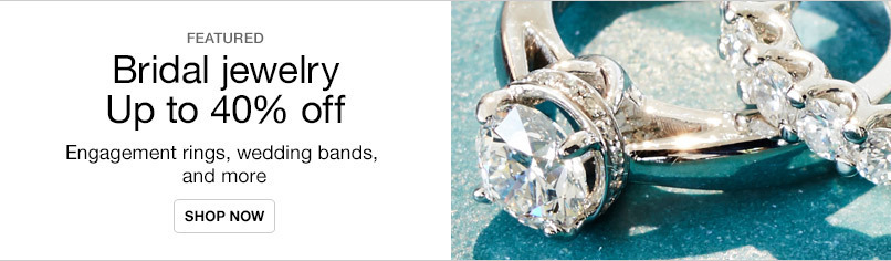 Up to 40% off Bridal Jewelry