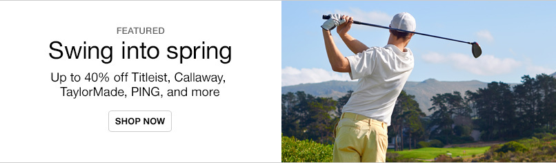 Swing into Spring with up to 40% off Golf