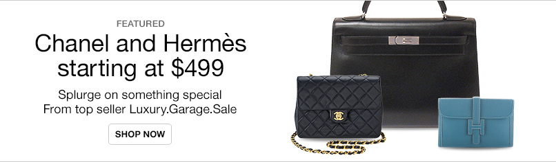 Chanel and Hermès Starting at $499