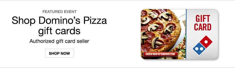 Gift Cards- Domino's Pizza