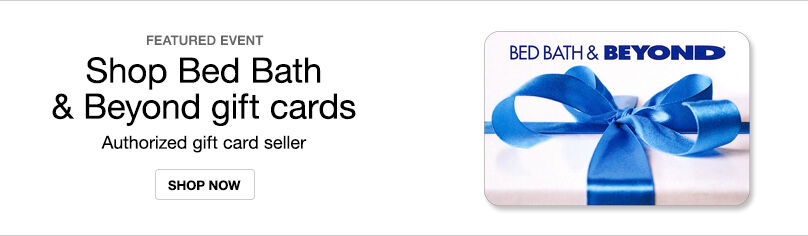Gift Cards - Bed, Bath, and Beyond