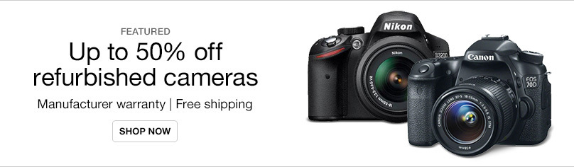 Refurbished Cameras Up to 50% Off